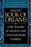 img - for Ariadne's Book of Dreams: A Dictionary of Ancient and Contemporary Symbols book / textbook / text book