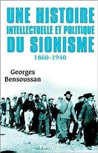 Une histoire intellectuelle et politique du sionisme par Georges Bensoussan