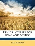 Ethics, Julia M. Dewey, 1147303150