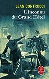 L'inconnu du Grand Hôtel : Les nouveaux mystères de Marseille
