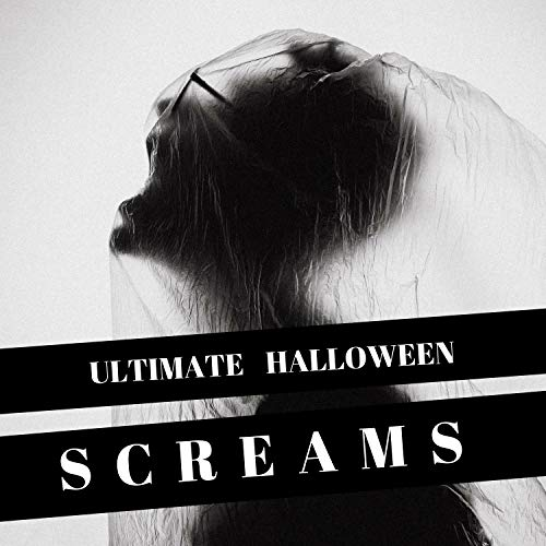 Ultimate Halloween Screams - Scary Songs for Children & Adults, Halloween Sounds to Scare your -