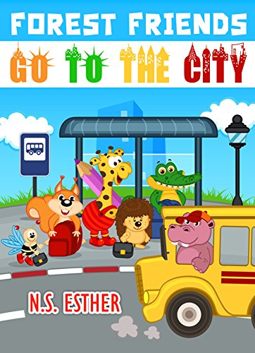 Forest Friends Go to the City: Animal books (Bedtime stories book series for children 10)