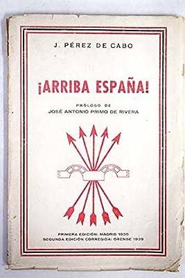 Arriba España!: Amazon.es: Pérez de Cabo, J.: Libros