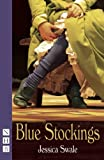 Blue Stockings, Jessica Swale, 1848423292