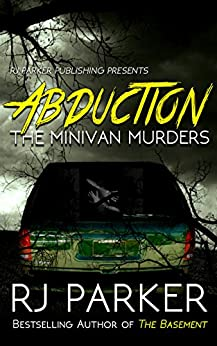ABDUCTION: The Minivan Murders: Killer Couple Michelle Michaud and James Daveggio by [Parker, RJ]
