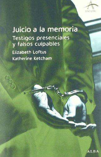 Descargar Libro Juicio A La Memoria: Testigos Presenciales Y Falsos Culpables Elizabeth Loftus
