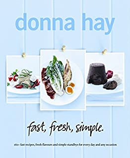 Fast, Fresh, Simple: 160+ Fast Recipes, Fresh Flavours and Simple Standbys