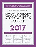 Novel & Short Story Writer's Market 2017: The Most Trusted Guide to Getting Published