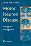 Motor Neuron Disease : Biology and Management, , 1447118731