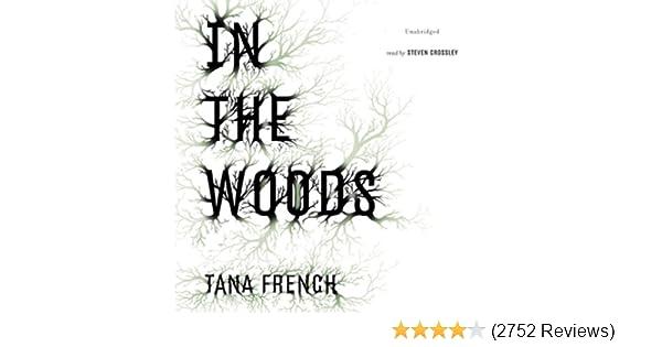 Amazon com: In the Woods: A Novel (Audible Audio Edition): Tana