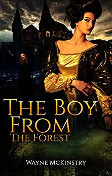 The Boy From The Forest by [McKinstry, Wayne]