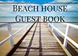 Beach House Guest Book: Vacation Guest Book for Your Guests to Sign in - Airbnb, Guest House, Hotel, Bed and Breakfast, Lake House, Cabin, VRBO (Elite Guest Book)