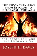 The Indonesian Army from Revolusi to Reformasi - Volume 3: Soeharto's Fall and the Reformasi Era Paperback