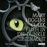 Flieh in die dunkle Nacht | Mary Higgins Clark