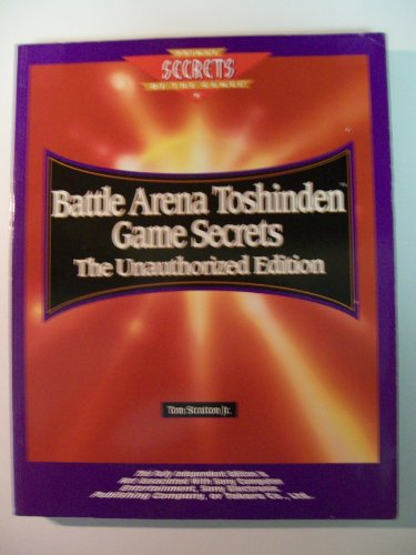 Battle Arena Toshinden Game Secrets: The Unauthorized Edition (Prima's Secrets of the Games)