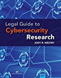 Legal Guide to Cybersecurity Research, Jody R. Westby, 1627221190