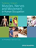 Tyldesley and Grieve′s Muscles, Nerves and Movement in Human Occupation