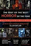 Image of The Best of the Best Horror of the Year: 10 Years of Essential Short Horror Fiction