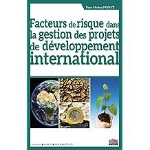 Facteurs de risque dans la gestion des projets de développement international (Business Science Institute) (French Edition)