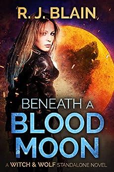 Beneath a Blood Moon by [Blain, RJ]