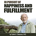 In Pursuit of Happiness and Fulfillment | Calvin A. Colarusso