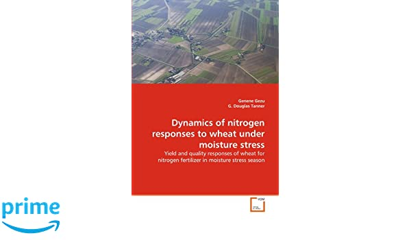 Amazon com: Dynamics of nitrogen responses to wheat under