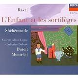 Ravel: L'Enfant et les Sortileges / Sheherazade