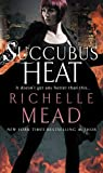 Succubus Heat (Georgina Kincaid 4)