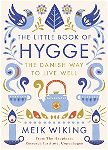 The little book of hygge the danish way to live well penguin the little book of hygge the danish way to live well penguin life amazon meik wiking 9780241283912 books solutioingenieria Image collections
