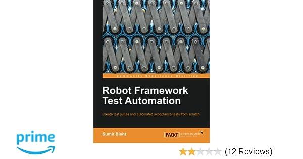 Robot Framework Test Automation: Sumit Bisht: 9781783283033