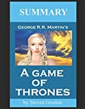 A Game of Thrones by George R.R. Martin (Summary) (Game of Thrones Summary)