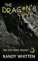 The Dragon's Eye (Cap Nord Book 1)