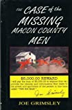 The Case of the Missing Macon County Men, Joe Grimsley, 080625257X