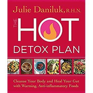 The Hot Detox Plan: Cleanse Your Body and Heal Your Gut with Warming, Anti-inflammatory Foods Paperback – February 7, 2017