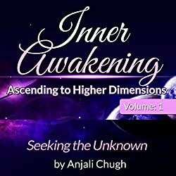 Inner Awakening...Ascending to Higher Dimensions, Vol. 1