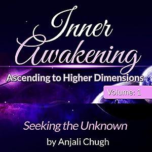 Inner Awakening...Ascending to Higher Dimensions, Vol. 1 Audiobook
