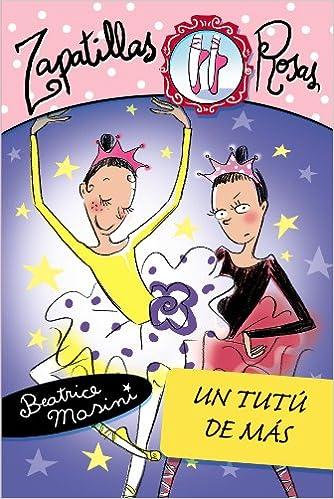 Un tutu de mas/ A tutu over (Libros Para Jovenes-libros De Consumo-zapatillas Rosas) (Spanish Edition) (Spanish) Paperback – April 16, 2008