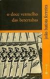O Doce Vermelho Das Beterrabas (Portuguese Edition)
