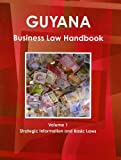 Guyana Business Law Handbook, IBP USA, 1438770014