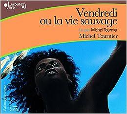 Vendredi Ou La Vie Sauvage Cd Livre Audio French Edition