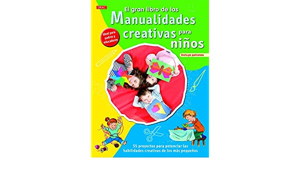 El gran libro de las manualidades creativas para niños: VARIOS(744712): 9788498744712: Amazon.com: Books