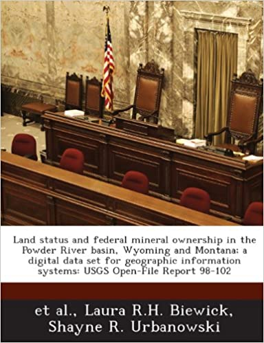 Ebooks heruntergeladener Computer Land status and federal mineral ownership in the Powder River basin, Wyoming and Montana; a digital data set for geographic information systems: USGS Open-File Report 98-102 PDF ePub MOBI by Laura R.H. Biewick 1288871988