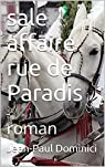 Sale affaire rue de Paradis par Dominici
