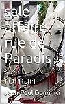 Sale affaire rue de Paradis par Dominici