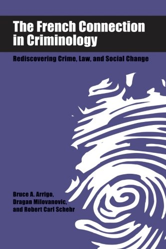 The French Connection in Criminology: Rediscovering Crime, Law, and Social Change (SUNY series in New Directions in Crim