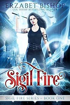 Sigil Fire by [Bishop, Erzabet]