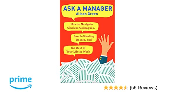 Ask A Manager How To Navigate Clueless Colleagues Lunch