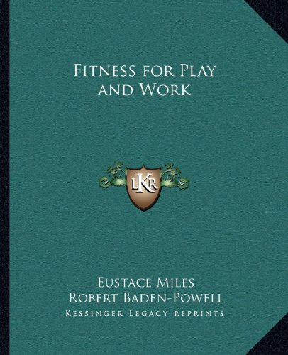 Fitness for Play and Work