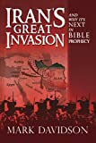 Irans Great Invasion and Why Its Next in Bible Prophecy
