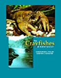 The Crayfishes of Kentucky, Taylor, Christopher A. and Schuster, Guenter A., 1882932099